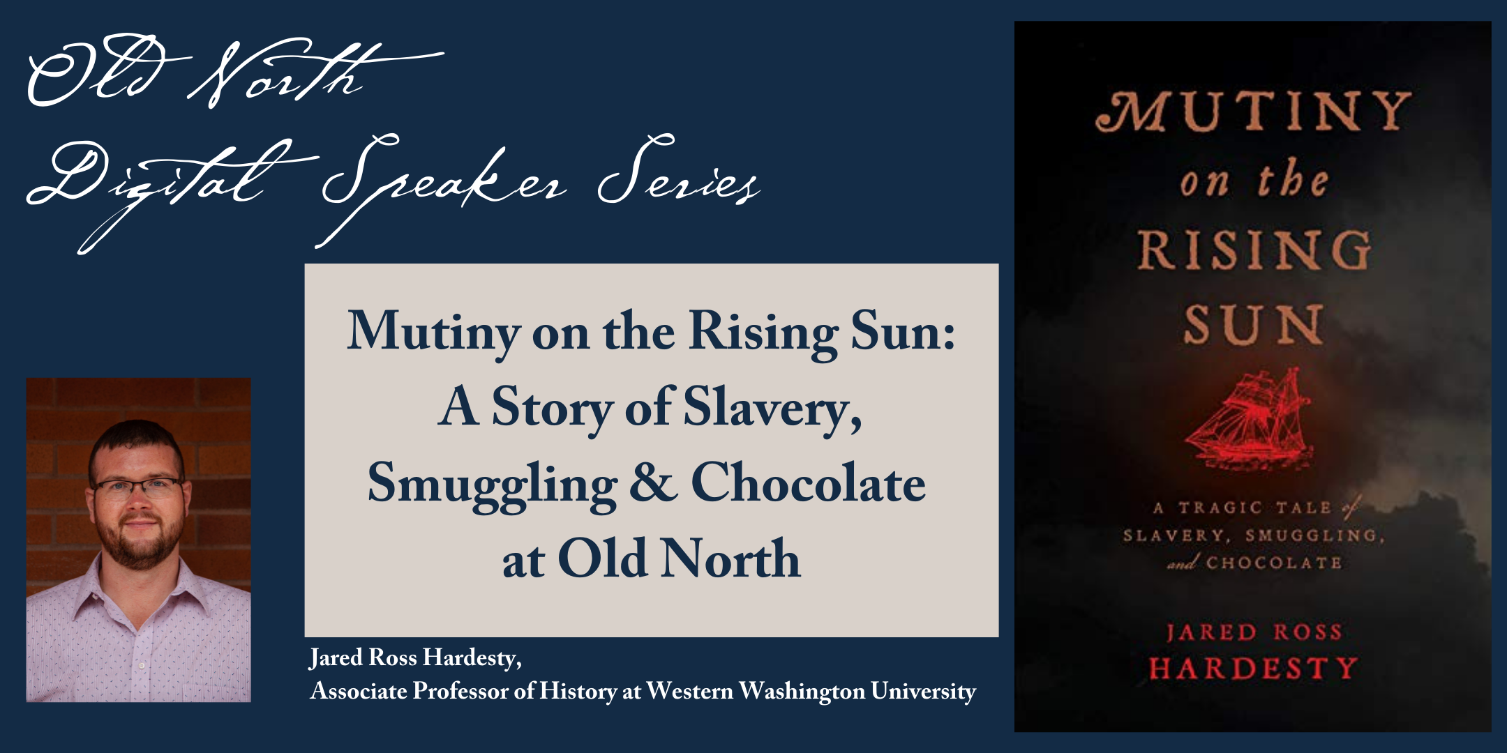 Mutiny on the Rising Sun: Slavery, Smuggling & Chocolate at Old North